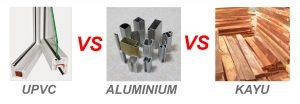 UPVC vs Aluminium vs Kayu